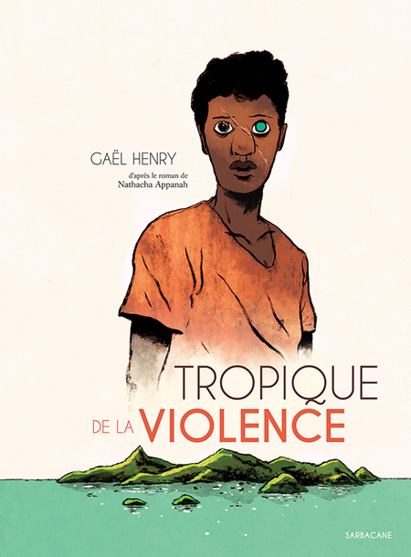 Tropique de la violence - en sélection Ouest-France Quai des Bulles 2019